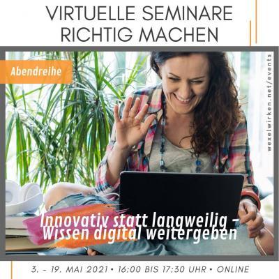 Virtuelle Seminare richtig machen